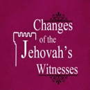 Changes of the Jehovah's Witnesses
